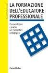 La Formazione dell'Educatore Professionale  - Libro