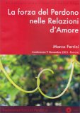 La Forza del Perdono nelle Relazioni d'Amore - CD mp3 — Audiolibro CD Mp3