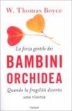 La Forza Gentile dei Bambini Orchidea — Libro