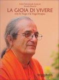 LA GIOIA DI VIVERE CON LO YOGA E LA YOGATERAPIA di Amadio Bianchi - (Swami Suryananda Saraswati)