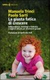 La Giusta Fatica di Crescere  - Libro