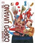 La Grande Enciclopedia del Corpo Umano - Libro