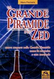 La Grande Piramide e lo Zed  - Libro