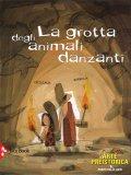 La Grotta degli Animali Danzanti - Libro