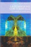 La Guarigione con i Cristalli - Libro