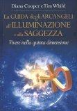 La Guida degli Arcangeli all'Illuminazione e alla Saggezza - Libro