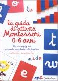 La Guida di Attività Montessori 0-6 Anni - Libro