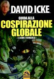 La Guida di David Icke alla Cospirazione Globale e Come Fermarla   - Libro