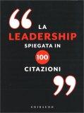 La Leadership spiegata in 100 Citazioni — Libro