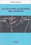 La Lotta per la Salvezza dell'Umanità - Libro