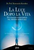 La Luce dopo la Vita  - Libro