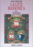 La Luce Massonica - Vol. 1 - Libro