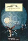 La Luce Oltre la Soglia - Libro
