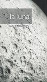 La Luna - Carte Astronomiche - Poster