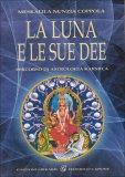 La Luna e le Sue Dee  - Libro
