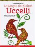 La Magia dei Colori - Uccelli - Libro