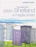 La Magia del Pizzo Shetland a Maglia ai Ferri  - Libro