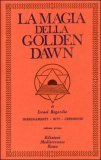 La Magia della Golden Dawn Vol. I