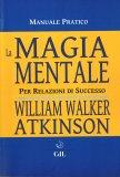 La Magia Mentale per Relazioni di Successo - Libro