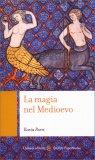 La Magia nel Medioevo - Libro