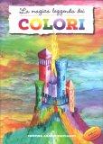 La Magica Leggenda dei Colori - Libro