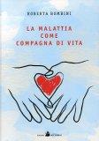 La Malattia come Compagna di Vita  - Libro