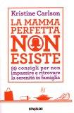 La Mamma Perfetta non Esiste  - Libro