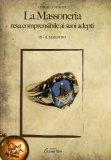 La Massoneria Resa Comprensibile ai Suoi Adepti - Vol. I  l'Apprendista  - Libro