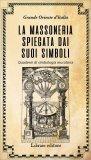 La Massoneria spiegata dai suoi Simboli — Libro