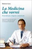 La Medicina che Vorrei: Personalizzata, Integrata e Umanizzata