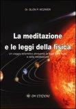 La Meditazione e le Leggi della Fisica  - Libro