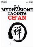 La Meditazione Taoista Ch'an - Libro