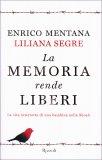 La Memoria Rende Liberi  - Libro
