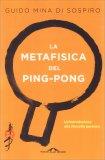 La Metafisica del Ping Pong - Libro