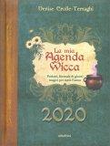 LA MIA AGENDA WICCA 2020 — AGENDA Pozioni, formule & giorni magici per tutto l'anno di Denise Crolle-Terzaghi