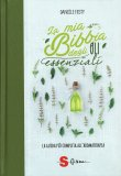 LA MIA BIBBIA DEGLI OLI ESSENZIALI La guida più completa all'aromaterapia - Nuova edizione aggiornata e ampliata di Danièle Festy