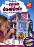 La mia Casa delle Bambole da Costruire e Arredare - Libro Pop-up