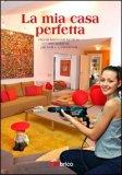 La Mia Casa Perfetta  - Libro