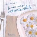 La Mia Cucina Ecosostenibile — Libro
