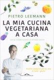 La Mia Cucina Vegetariana a Casa - Libro