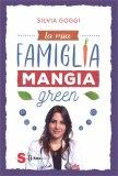 LA MIA FAMIGLIA MANGIA GREEN di Silvia Goggi