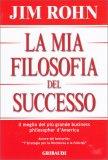 La Mia Filosofia del Successo - Libro