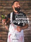 La Mia Piccola Bottega Vegana - Libro