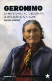 La mia Storia - Autobiografia di un Guerriero Apache  — Libro