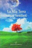 La Mia Terra senza Sentieri  - Libro