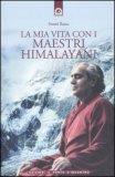 La Mia Vita Con I Maestri Himalayani — Libro