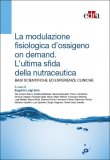 La Modulazione Fisiologica d'Ossigeno on Demand. L'Ultima sfida della Nutriceutica - Libro