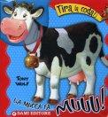 La Mucca fa... Muuu!