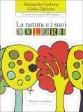 La Natura e i Suoi Colori  - Libro