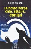 La Notte porta Cani, Gatti e... Conigli - Libro